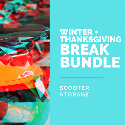 Break Bundle: Winter + Thanksgiving Scooter Storage