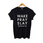 """Wake Pray Slay Repeat"" Women T-shirt in 2 Colors"