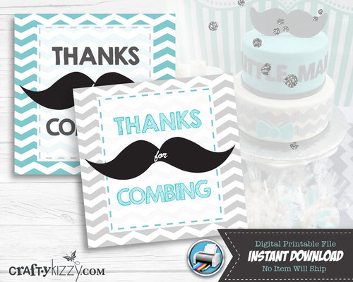 Little Man Mustache Favor Tags - Thanks For Combing Tag - Baby Shower Teal Aqua Grey Black - INSTANT DOWNLOAD - CraftyKizzy