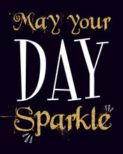 May Your Day Sparkle Wall Art Print - Inspirational Quote - Digital Prints - Cheerful Wall Decor - INSTANT DOWNLOAD - CraftyKizzy