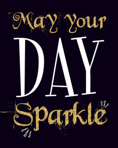 May Your Day Sparkle Wall Art Print - Inspirational Quote - Digital Prints - Cheerful Wall Decor - INSTANT DOWNLOAD