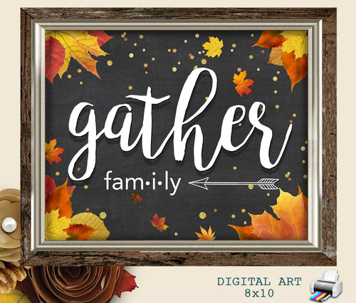 Thanksgiving Rustic Wall Print - Printable Table Centerpiece - Gather Family Quote Sign - Fall Home Decor - CraftyKizzy