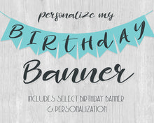 Personalize My Birthday Banner - Includes Happy Birthday Pennant Banner of Choice and Personalization
