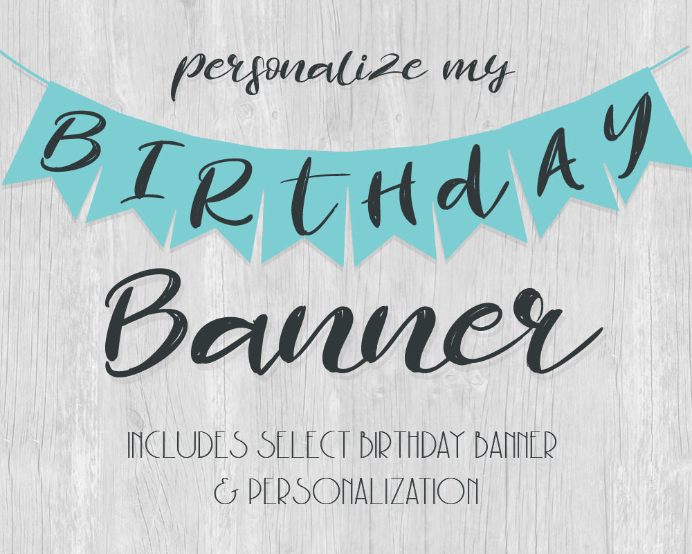 Personalize My Birthday Banner - Includes Happy Birthday Pennant Banner of Choice and Personalization - CraftyKizzy