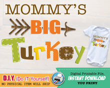 Thanksgiving Outfit Iron On Printable - Mommy's BIG Turkey Transfer - Halloween Baby Outfit  INSTANT Download - CraftyKizzy