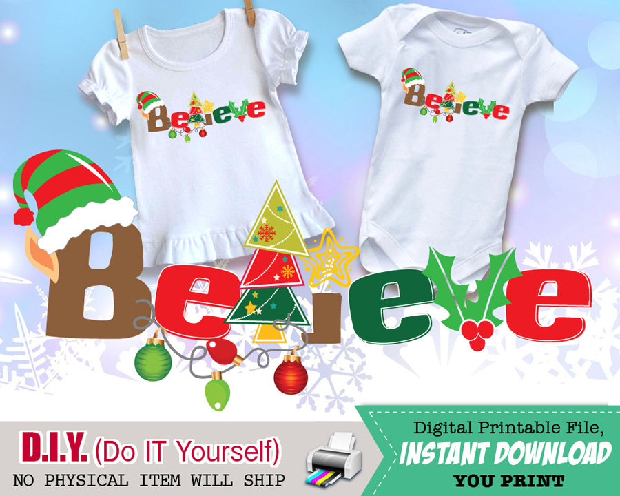 BELIEVE Christmas Shirt Iron On Digital Decal - Printable Transfers - Holiday Iron Ons Unisex Baby Outfit  INSTANT DOWNLOAD