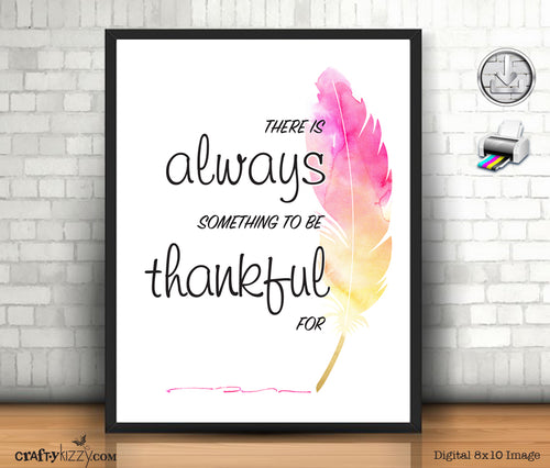 Motivational Art Print - Inspirational Quote Digital Wall Decor - Watercolor Prints Thankful - INSTANT DOWNLOAD