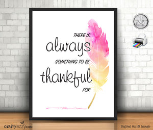 Motivational Art Print - Inspirational Quote Digital Wall Decor - Watercolor Prints Thankful - INSTANT DOWNLOAD - CraftyKizzy