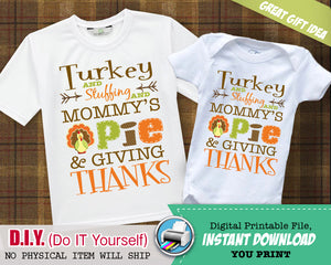 Giving Thanks First Thanksgiving Outfit - Printable Onesie Iron On - Turkey Stuffing Pumpkin Pie Giving Thanks - Instant Download