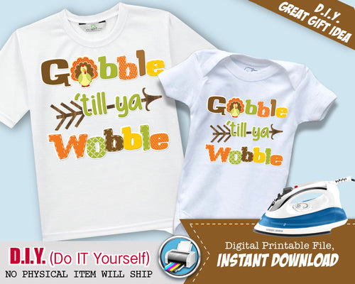 Gobble Till Ya Wobble Boy Iron On Printable Decal - Teacher Gift Shirt - Thanksgiving Outfit - Matching Shirts - INSTANT DOWNLOAD