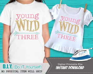 Young Wild and Three Iron On - Birthday Shirt- Wild Three Tshirt - Digital Transfer Decal - ART FILE - INSTANT DOWNLOAD - CraftyKizzy