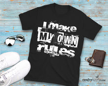 Mens Sarcasm Tshirt - Attitude T-shirt - I Make My Own Rules Funny Guy Shirts - Unisex Shirt with Grunge Text - CraftyKizzy