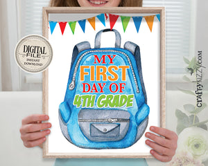 My First Day of School Photo Prop Sign - Printable Backpack FOURTH Grade Sign - My First Day of Fourth Grade - First Day Photo Prop - INSTANT DOWNLOAD - CraftyKizzy