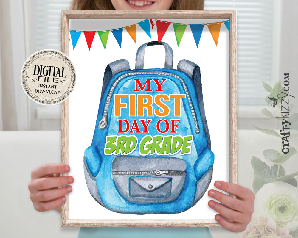 My First Day of School Photo Prop Sign - Printable Backpack THIRD Grade Sign - My First Day of Third Grade - First Day Photo Prop - INSTANT DOWNLOAD - CraftyKizzy
