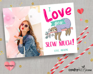I Love You SLOW Much Photo Valentine's Day Cards - Personalized Valentines for Kids - Sloth Valentine Pun