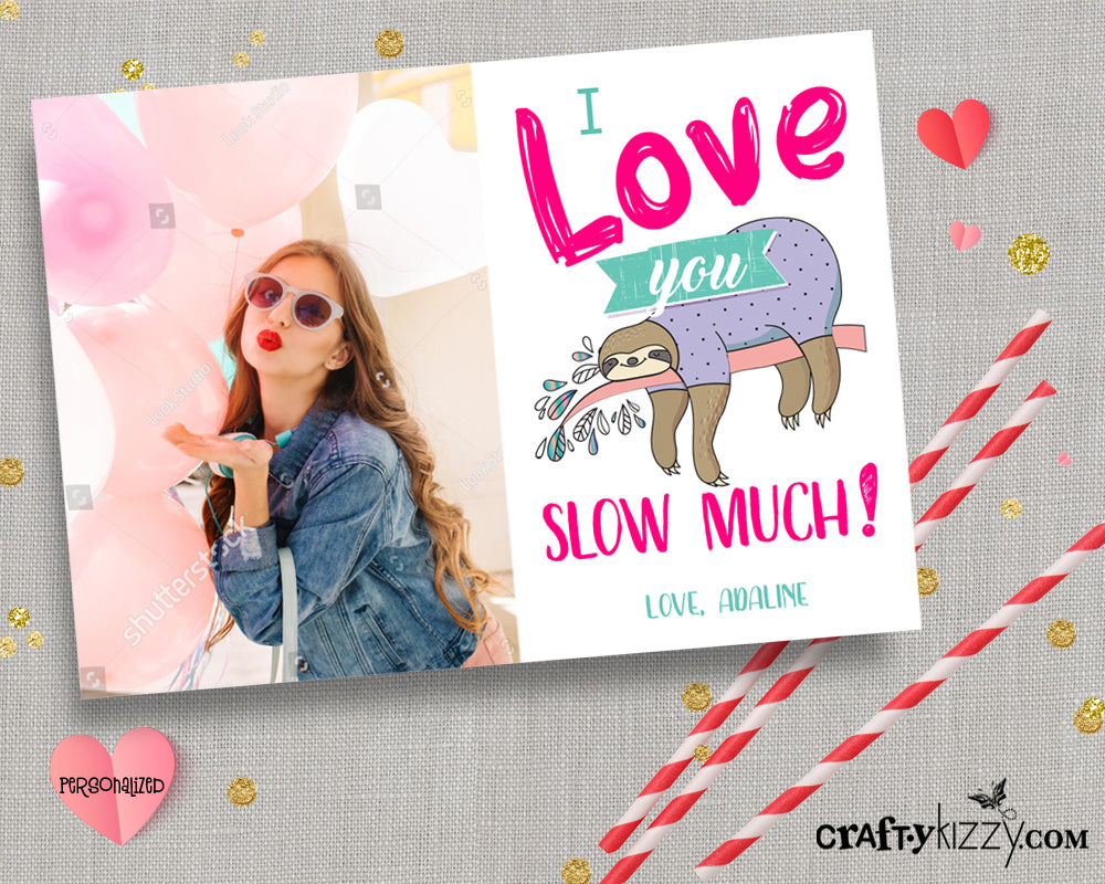 I Love You SLOW Much Photo Valentine's Day Cards - Personalized Valentines for Kids - Sloth Valentine Pun - CraftyKizzy