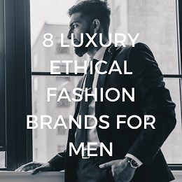 8 Luxury Ethical Fashion Brands for Men