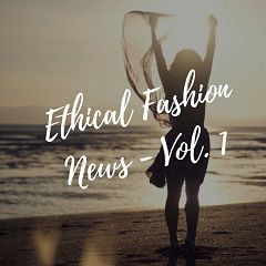 Best Ethical Fashion News - Jan 2018