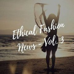 The Best Ethical Fashion News - March 2018