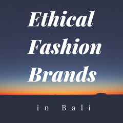 Ethical Fashion Brands in Bali