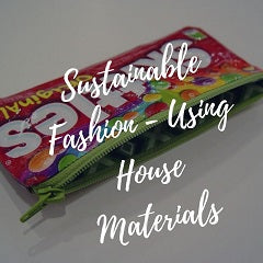 How to use House Materials to Create Sustainable Fashion