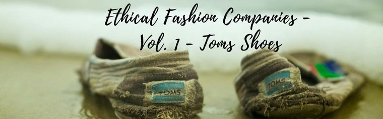 Toms Shoes - Ethical Fashion Companies Series  - Vol. 1