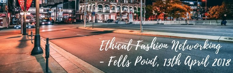 Ethical Fashion Networking Event - Fells Point Baltimore - 13th April