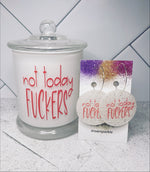 Not Today Fuckers Candle / Earrings Set