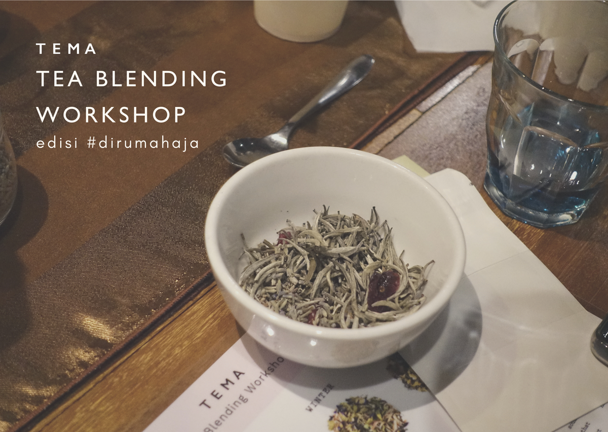 TEMA Tea Blending Workshop edisi #dirumahaja