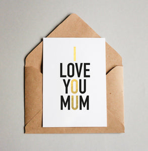 I LOVE YOU MUM // I O U