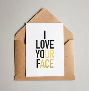 I LOVE YOUR FACE // UR ACE