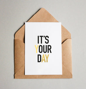 ITS YOUR DAY // YAY