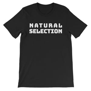 Natural Selection Unisex short sleeve t-shirt