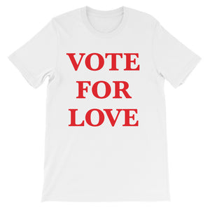 Vote For Love Unisex short sleeve t-shirt