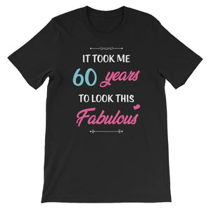 It Took Me 60 Years To Look This Fabulous Birthday