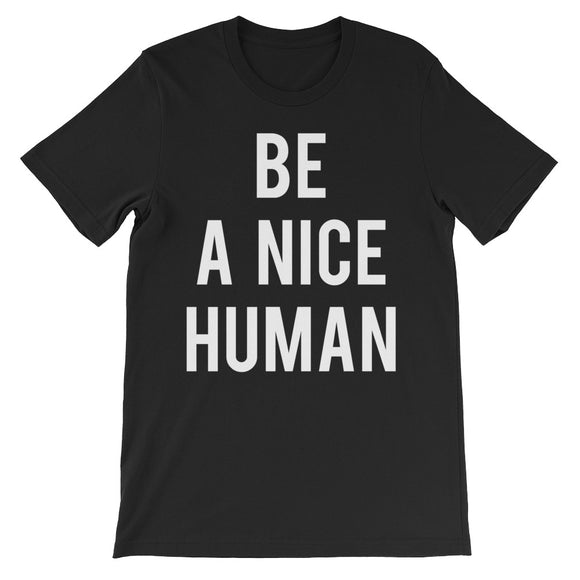 Be A Nice Human Unisex short sleeve t-shirt