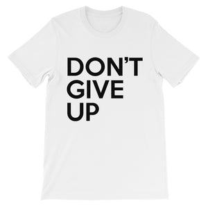 Don't Give Up Unisex short sleeve t-shirt