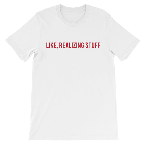 Like, Realizing Stuff Unisex short sleeve t-shirt