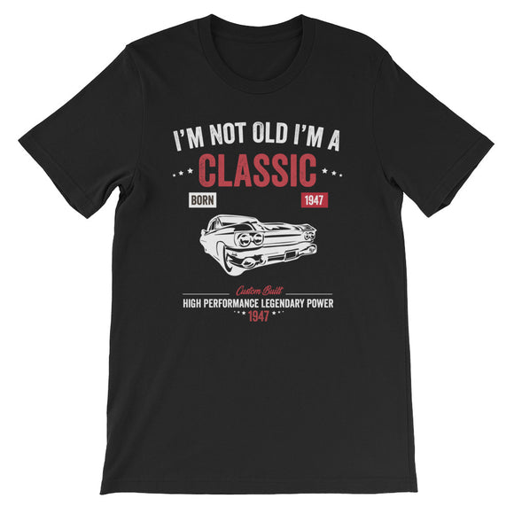 Funny Vintage Birthday I'm Not Old I'm A Classic 1947