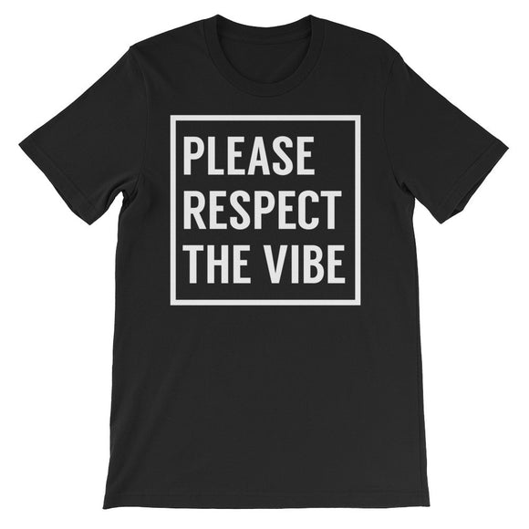 Please Respect The Vibe Unisex short sleeve t-shirt