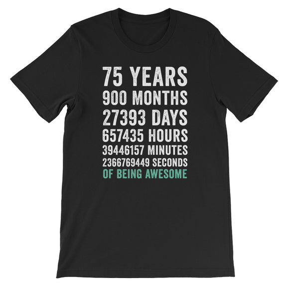 Birthday Gift T Shirt 75 Years Old Being Awesome
