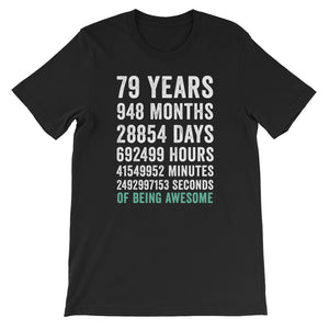 Birthday Gift T Shirt 79 Years Old Being Awesome