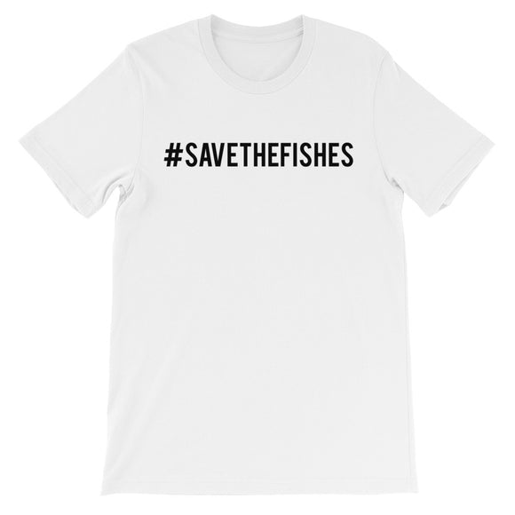 Save The Fishes Unisex short sleeve t-shirt