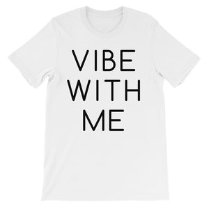 Vibe With Me Unisex short sleeve t-shirt