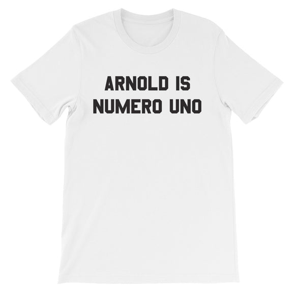 Arnold Is Numero Uno Unisex short sleeve t-shirt