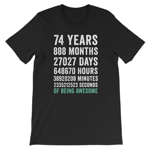 Birthday Gift T Shirt 74 Years Old Being Awesome