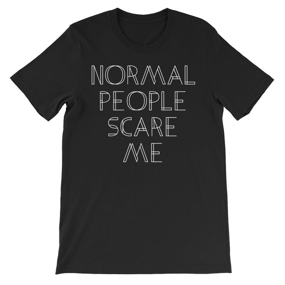 Normal People Scare Me Unisex short sleeve t-shirt