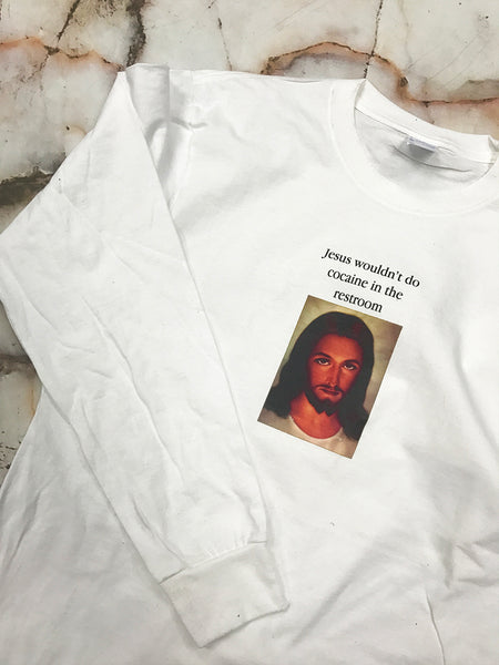 Jesus Wouldnt Do Cocaine White Long Sleeve