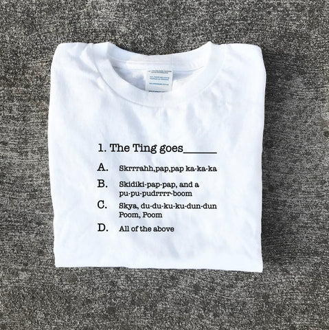 The Ting Goes White T Shirt