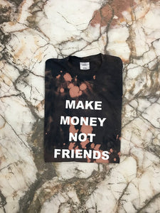 Make Money Not Friends Bleached Black T Shirt